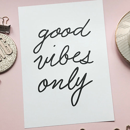GOOD VIBES ONLY // PRINT