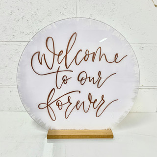 Welcome to our forever- Acrylic Sign