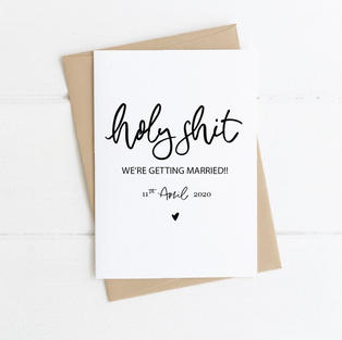 Holy Sh*t We're Getting Married Card