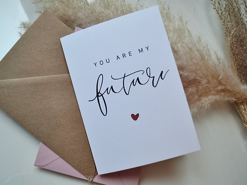 YOU ARE MY FUTURE // LOVE CARD