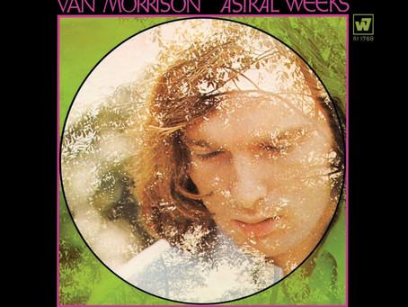 """Featured Album: """"Astral Weeks"""" by Van Morrison"""