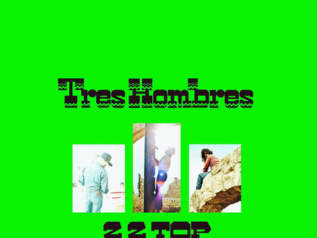 """Featured Album: """"Tres Hombres"""" by ZZ Top"""