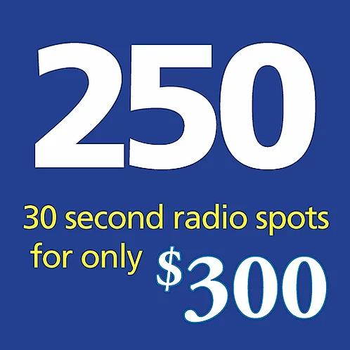 250 thirty second radio spots