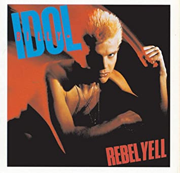 """Featured Album: """"Rebel Yell"""" by Billy Idol"""