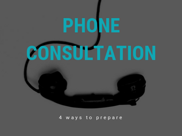 4 Ways to Prepare for Your Phone Consultation