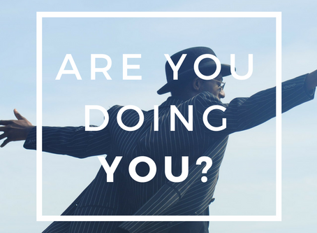 INSPO: Are you doing YOU?