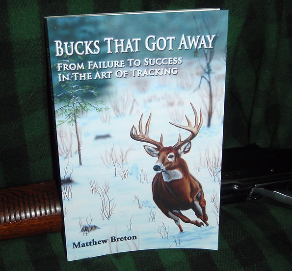 Bucks That Got Away: From Failure to Success in the Art of Tracking Deer