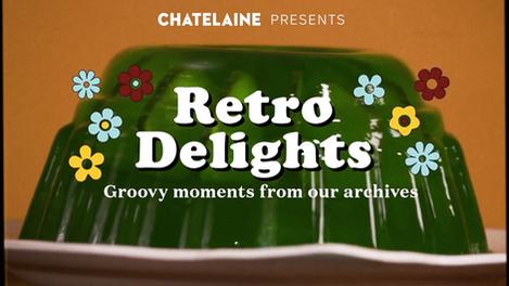 Chatelaine Retro Delights