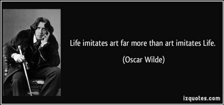 quote-life-imitates-art-far-more-than-art-imitates-life-oscar-wilde-198030