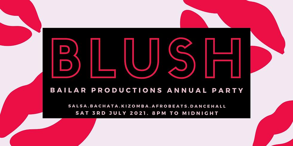 BLUSH - Bailar Annual Dance Party