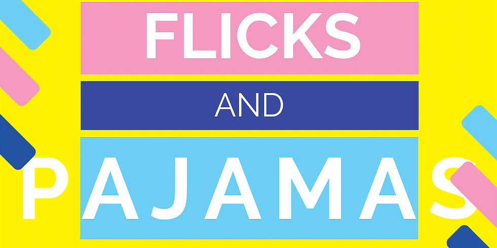 Chick Flicks and Pajamas: Ladies Getaway