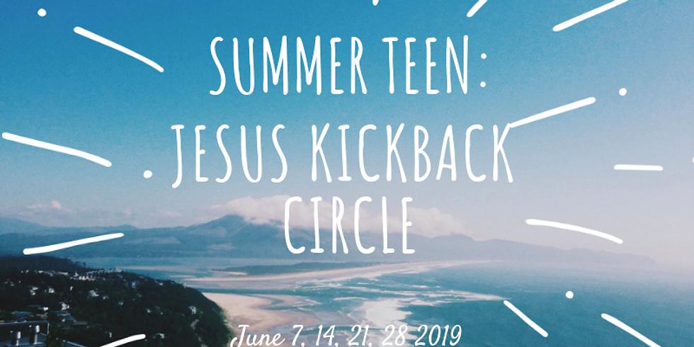 Summer Teen Jesus Kickback Circle