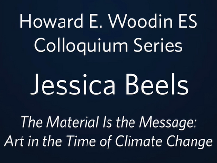 Jessica Beels: The Material Is the Message: Art in the Time of Climate Change