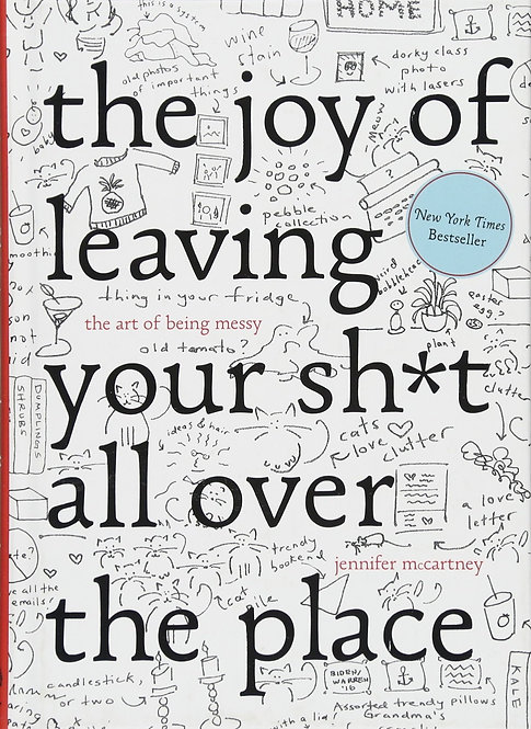 The Joy Of Leaving Your Sh*t All Over The Place Book