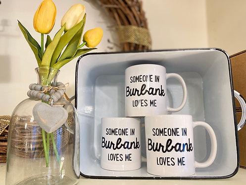 Someone in Burbank Love Me Mug