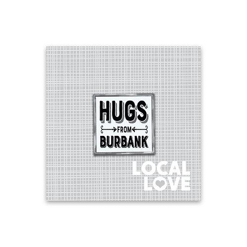 Hugs from Burbank Pin