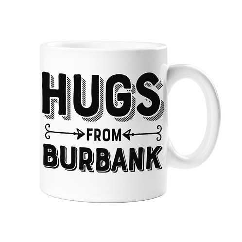 Hugs from Burbank Mug