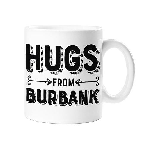 Hugs from Burbank Mug