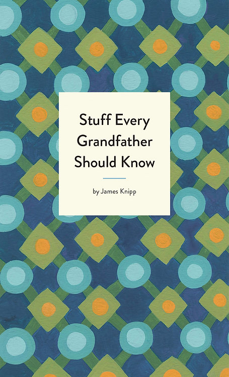Stuff Every Grandfather Should Know Book