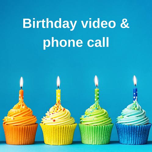 Birthday video & phone call
