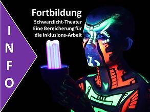 Schwarzlicht Theater Fortbildung NRW Inklusion Weiterbildung