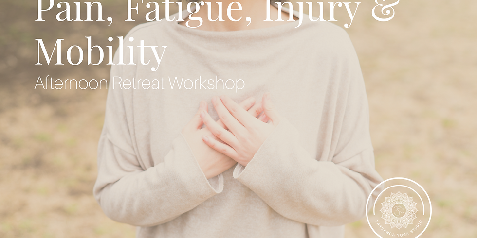 {Workshop} Pain & Mobility Afternoon Retreat Workshops