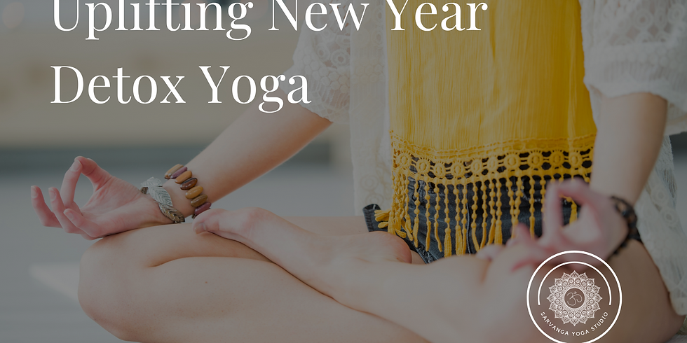 {Special Event} Uplifting New Year Detox Yoga