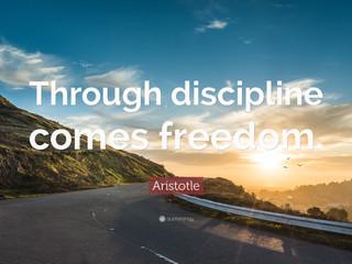 Discipline = Freedom