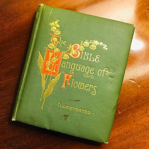 Circa 1880 - The Bible Language of Flowers - Rev Canon Bramald