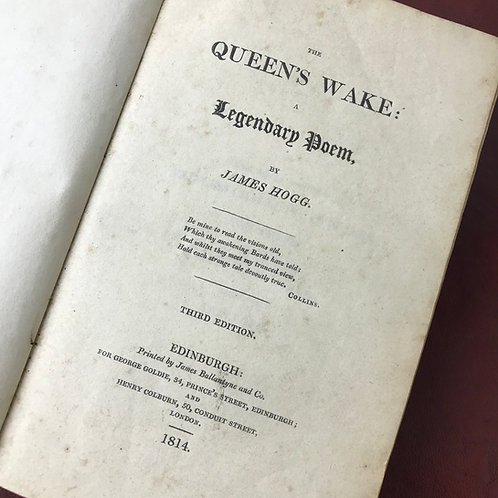 The Queen's Wake : A Legendary Poem by James Hogg - Published 1814