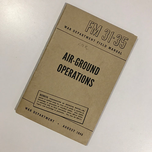US War Department - Air-Ground Operations Field Manual FM 31-35 - 1946