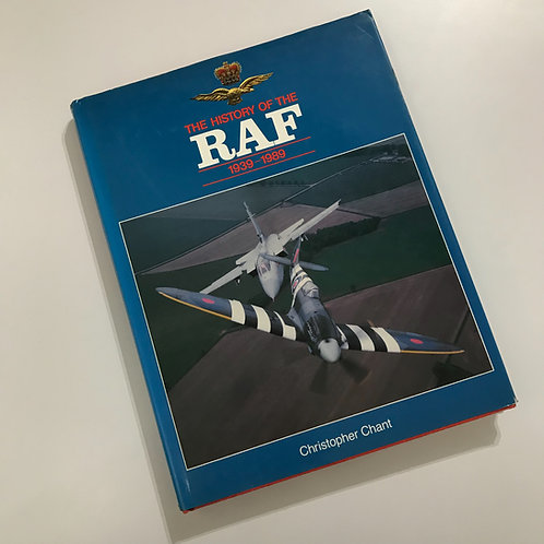 The History of the RAF 1939-1989 by Christopher Chant