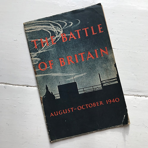 The Battle of Britain: An Air Ministry Account of the Great Days