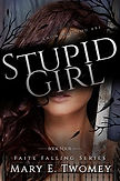 stupid Girl by Mary E. Twomey