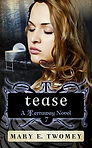 Tease by Mary E. Twomey