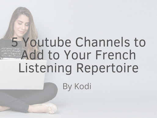 5 Youtube Channels to Add to Your French Listening Repertoire