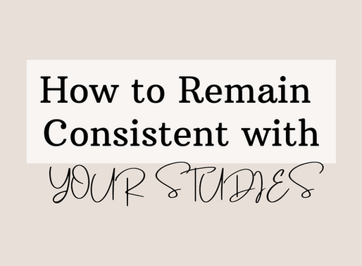 How to Remain Consistent with your Studies