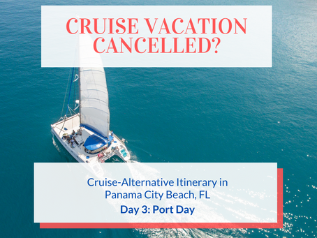 Cruise Alternative Itinerary: Day 3 - Port Day