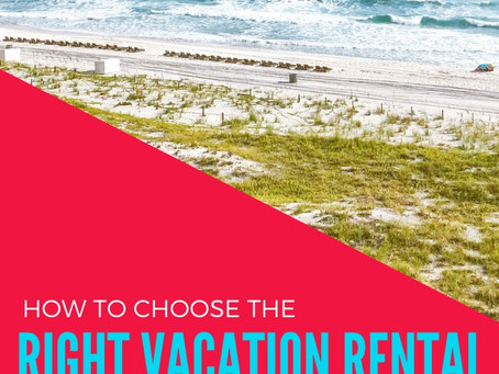 How to Choose the Right Vacation Rental for Your Beach Vacation