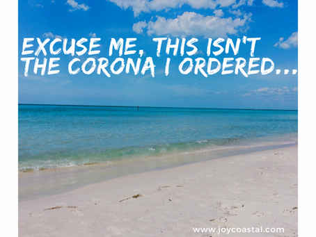 Excuse me, this isn't the Corona I ordered...