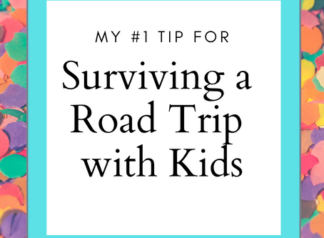 My #1 Tip for Surviving a Road Trip with Kids