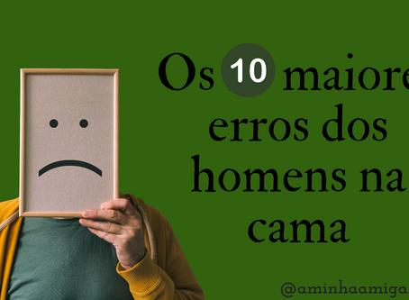 Os 10 maiores erros dos homens na cama