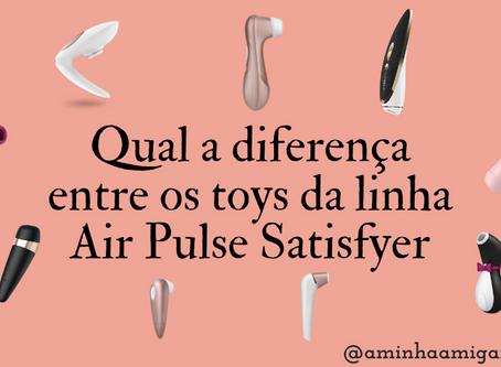 Qual a diferença entre os toys da linha Air Pulse Satisfyer