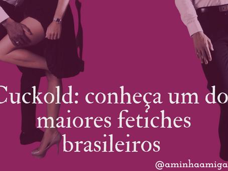 Cuckold: conheça um dos maiores fetiches brasileiros