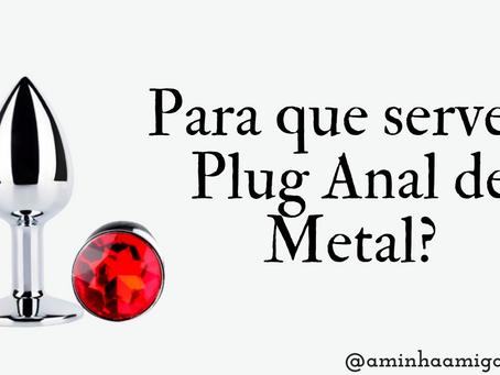 Para que serve o Plug Anal de Metal?
