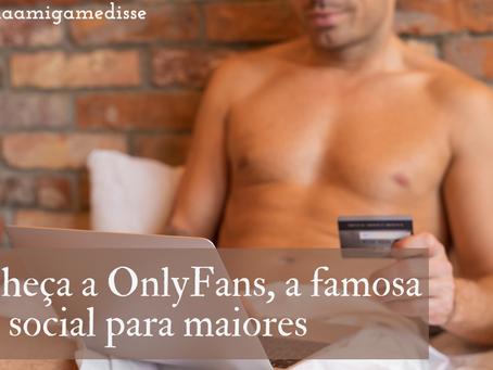 Conheça OnlyFans, a famosa rede social para maiores