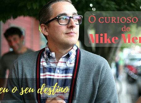RE-POST: Vende-se destino: o curioso caso de Mike Merrill.