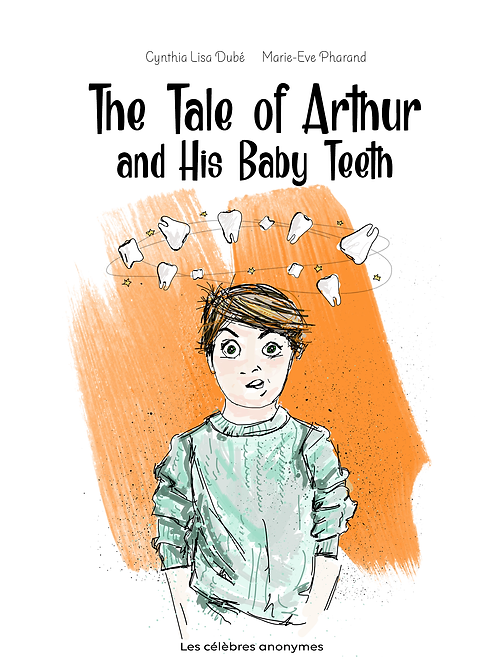 The Tale of Arthur and His Baby Teeth