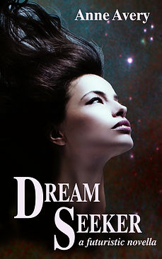 Dream Seeker - a futuristic romance by Anne Avery