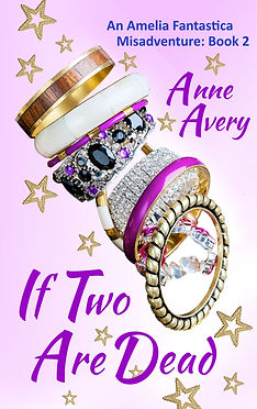colorful glittery bangles with gold stars. book title IF TWO ARE DEAD by Anne Avery